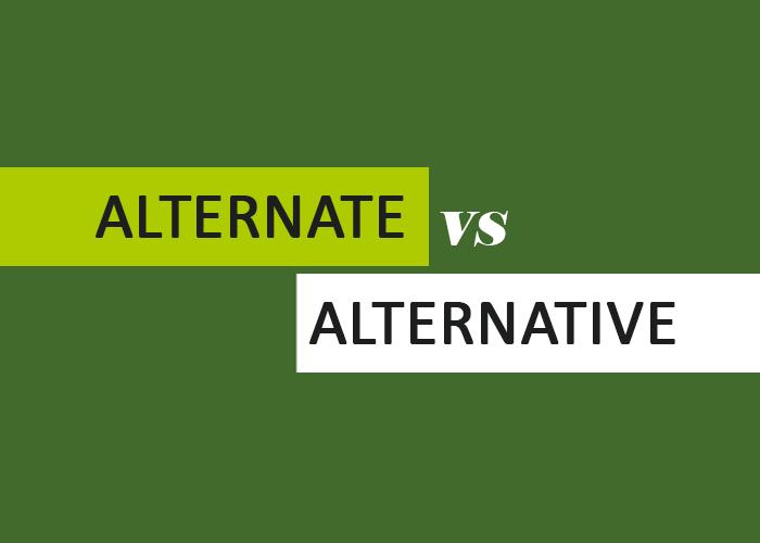 Alternate vs  Alternative