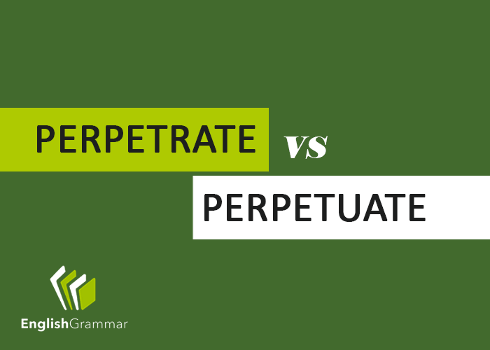 Perpetrate